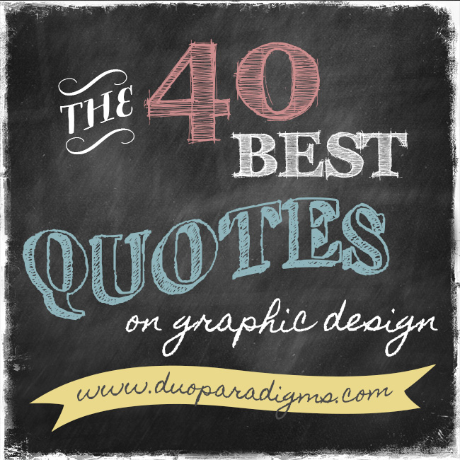 The 40 Best Quotes On Graphic Design Duoparadigms Public Relations