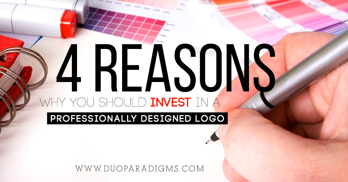 4 Reasons Why You Should Invest in a Professionally Designed Logo