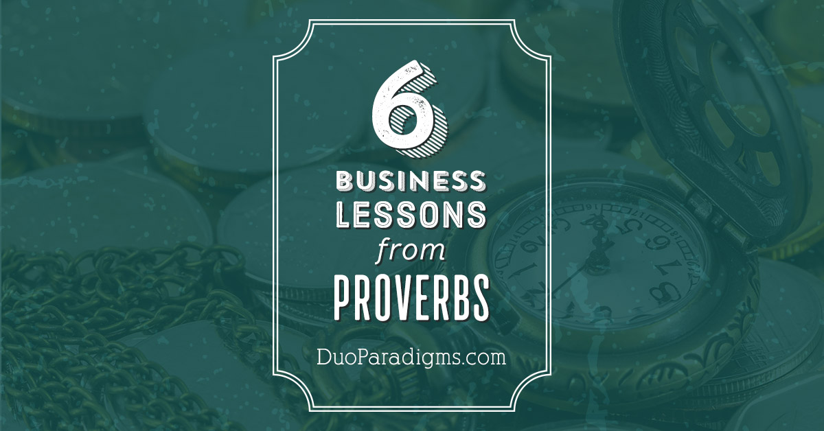 6 Business Lessons from Proverbs
