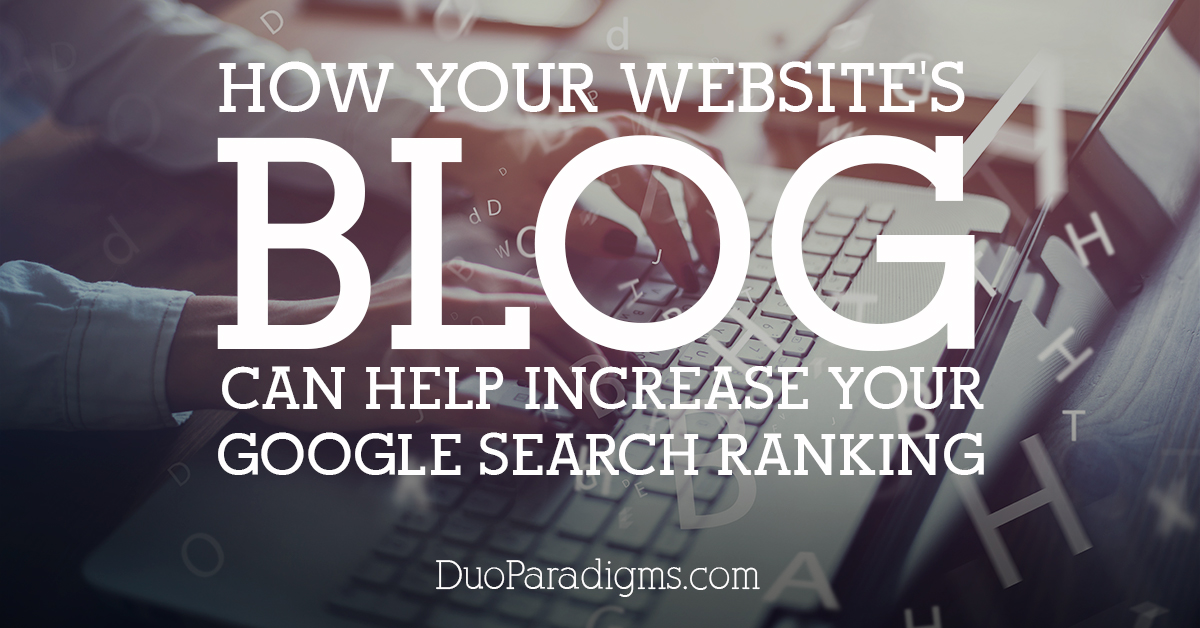 How Your Website's Blog Can Help Increase Your Google Search Ranking